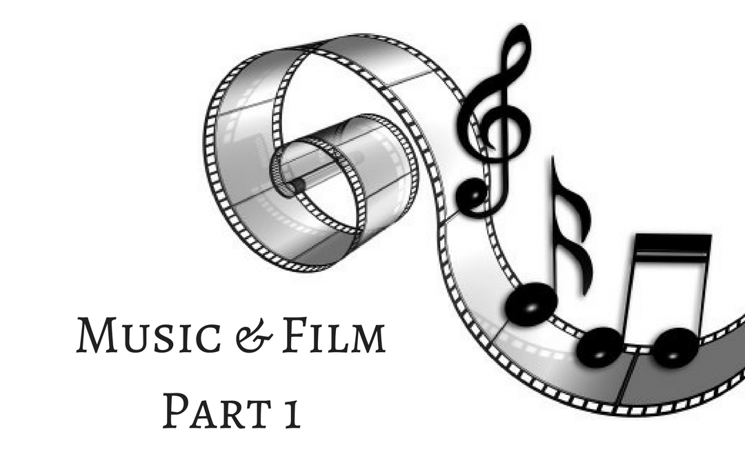Music and Film: Part One